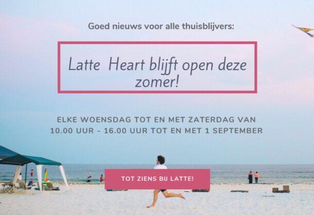 Latte Heart blijft open deze zomer